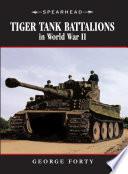 Tiger Tank Battalions In World War Ii Book PDF