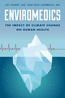 link to Enviromedics : the impact of climate change on human health in the TCC library catalog