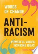 Anti Racism  Words of Change series