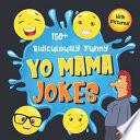 150+ Ridiculously Funny Yo Mama Jokes