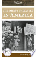 The Impact Of Slavery In America Book