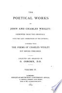 The Poetical Works Of John And Charles Wesley Hymns For Times Of Persecution And Troubel Hymns To Be Sung In A Tumult Hymns For Times Of Trouble For The Year 1745 Hymns For The Public Thanksgiving Day Oct 9 1746 Hymns For The Nativity Of Our Lord Hymns For Our Lord S Resurrection Hymns For Ascension Day Hymns Of Petition And Thanksgiving For The Promise Of The Father Hymns For Those That Seek And Those That Have Redemption In The Blood Of Jesus Christ Hymns And Sacred Poems