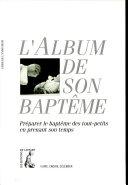 L'ALBUM DE SON BAPTEME. Guide de l'animateur