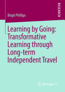 Learning by Going  Transformative Learning through Long term Independent Travel