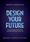 Design Your Future: 3 Simple Steps to Stop Drifting and Start Living