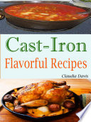 Cast Iron Flavorful Recipes