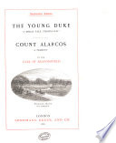 The young duke. Count Alarcos