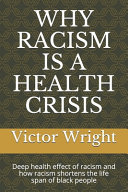 Why Racism Is a Health Crisis Book