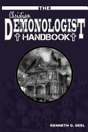 The Christian Demonologist Handbook  Volume One