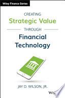 Creating Strategic Value through Financial Technology