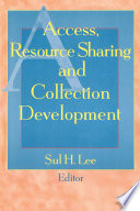 Access  Resource Sharing and Collection Development Book
