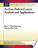 An Easy Path to Convex Analysis and Applications