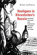 Hooligans in Khrushchev's Russia