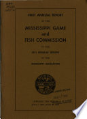 Annual Report of the Mississippi Game and Fish Commission to the Regular Session of the Mississippi Legislature