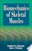 """Biomechanics of Skeletal Muscles"" by Vladimir M. Zatsiorsky, Boris I. Prilutsky"