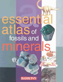 The Essential Atlas of Fossils and Minerals