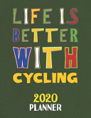 Life Is Better with Cycling 2020 Planner