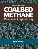 Fundamentals of Coalbed Methane Reservoir Engineering