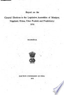 Report on the General Elections to the Legislative Assemblies of Manipur, Nagaland, Orissa, Uttar Pradesh, and Pondicherry, 1974, Statistical