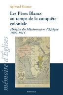 Pdf Les Pères Blancs au temps de la conquête coloniale. Histoire des Missionnaires d'Afrique 1892-1914 Telecharger