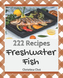 222 Freshwater Fish Recipes