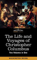 The Life and Voyages of Christopher Columbus (Two Volumes in One)