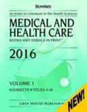 Medical   Health Care Books   Serials in Print   2 Volume Set  2016