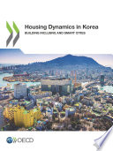 Housing Dynamics in Korea Building Inclusive and Smart Cities