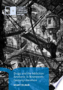 Drugs and the Addiction Aesthetic in Nineteenth Century Literature
