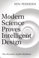Modern Science Proves Intelligent Design
