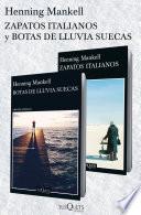 Zapatos italianos + Botas de lluvia suecas (pack)