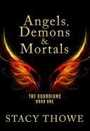Angels, Demons and Mortals