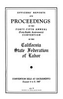Officers Reports And Proceedings Of The Annual Convention Of The California State Federation Of Labor