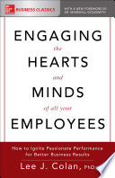 Engaging The Hearts And Minds Of All Your Employees How To Ignite Passionate Performance For Better Business Results Book PDF