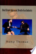Real Estate Appraisal Death Of An Industry