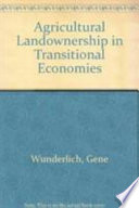 Agricultural Landownership in Transitional Economies