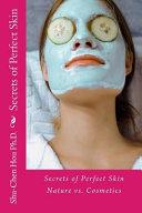 Secrets of Perfect Skin Nature Vs. Cosmetics