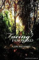 Pdf Facing Forward - A Life Reclaimed Telecharger