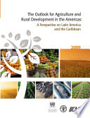 The Outlook for Agriculture and Rural Development in the Americas  A perspective on Latin America and the Caribbean