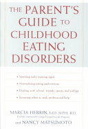 The Parent's Guide to Childhood Eating Disorders