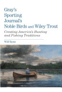 Gray s Sporting Journal s Noble Birds and Wily Trout