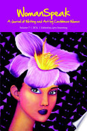 Womanspeak A Journal Of Writing And Art By Caribbean Women Vol 7 2014