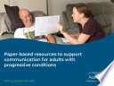 Paper based resources to support Communication for Adults with Progressive Conditions