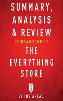 Summary Analysis Review Of Brad Stones The Everything Store