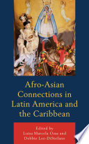 Afro Asian Connections In Latin America And The Caribbean