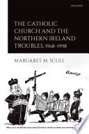 The Catholic Church And The Northern Ireland Troubles 1968 1998