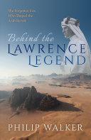 Behind the Lawrence Legend [Pdf/ePub] eBook