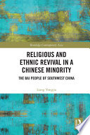 Religious And Ethnic Revival In A Chinese Minority