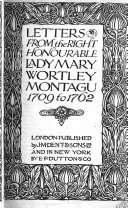 Letters from the Right Honourable Lady Mary Wortley Montagu 1709 to 1762 Book