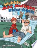 Wubble Max Mulligan Rides Again